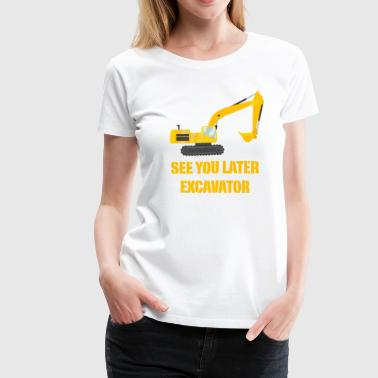 Dredge excavator digger construction vehicle boy birthday - Women's Premium T-Shirt