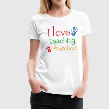 Sayings Teacher Preschool Teacher Gift - Women's Premium T-Shirt