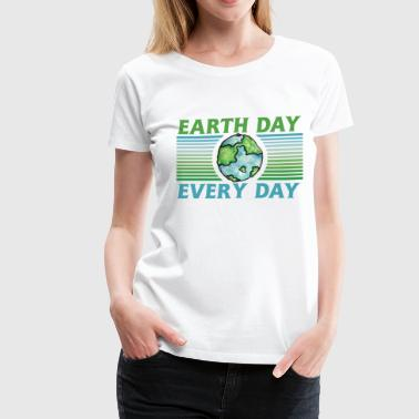 Earth Day Everyday earthy  - Women's Premium T-Shirt