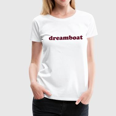 dreamboat - Women's Premium T-Shirt