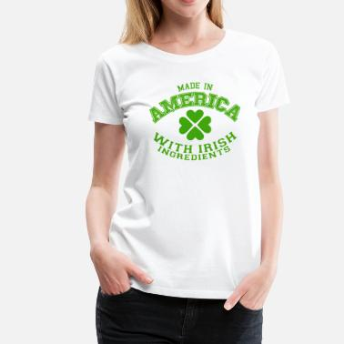 Cheap Irish Made In America With Irish Ingredients - Women's Premium T-Shirt
