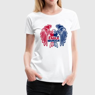 Fiercely Independent Eagle Murica - Women's Premium T-Shirt