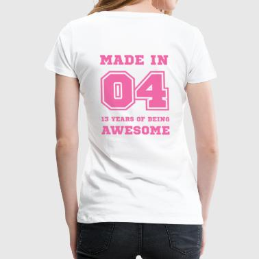 Made in 04 13 Years of being awesome - Women's Premium T-Shirt