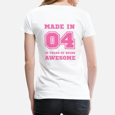 13th Birthday Made in 04 13 Years of being awesome - Women's Premium T-Shirt