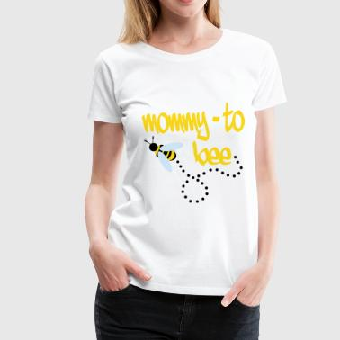 Mommy To Bee mjdksf56df2ds.png - Women's Premium T-Shirt