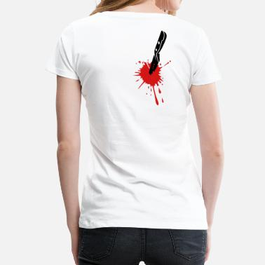 Knife Jokes STABBED KNIFE WITH BLOOD - Women's Premium T-Shirt