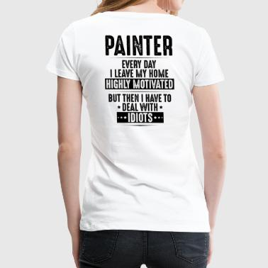 Paint Crew Painter - Highly Motivated - Painting Gift Present - Women's Premium T-Shirt