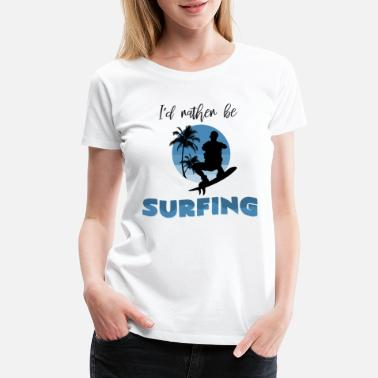 Happy Christmas I'd Rather Be Surfing Saying Cool Surfer Gift - Women's Premium T-Shirt