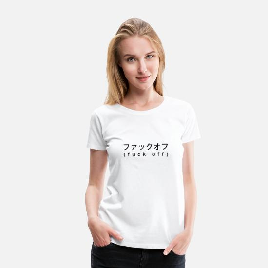 Gift Idea T-Shirts - Fuck Off Japanese Signs - Women's Premium T-Shirt white