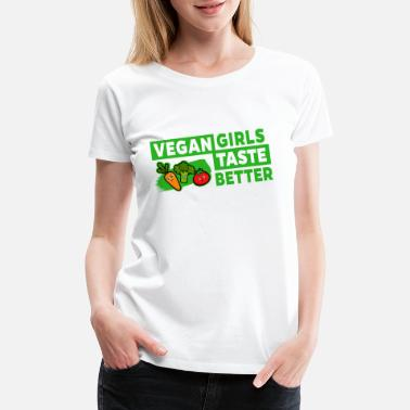 Vegans Vegetarier Vegan - Vegan Girls Taste Better - Women's Premium T-Shirt