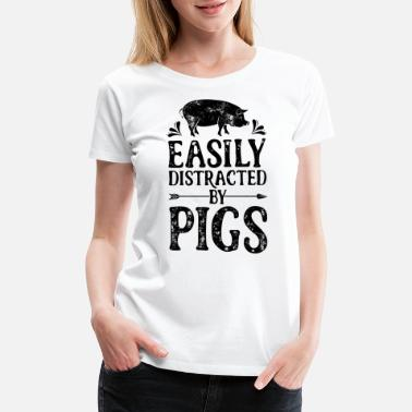 Farm Easily Distracted By Pigs T Shirt Funny Pig - Women's Premium T-Shirt