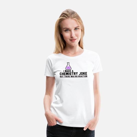 f1f438c0 Chemistry T-Shirts - Chemistry Chemist Lab Joke Pun Fun Reaction Gift -  Women's Premium