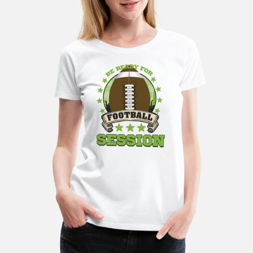 Rugby T-Shirts - American Football Player Footballer Team Gift - Women s  Premium T-. Do you want to edit the design  5b42448c1