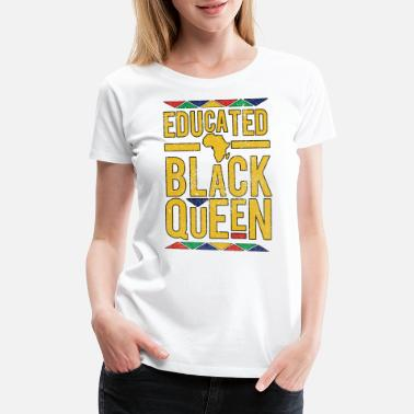Young Black Educated Educated Black Queen - Women's Premium T-Shirt