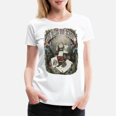 Famous Painting VINTAGE GOD BLESS OUR SCHOOL Pop Art - Women's Premium T-Shirt