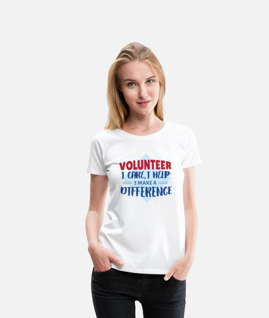 Help T-Shirts - Volunteer - I Make A Difference - Women's Premium T-Shirt white
