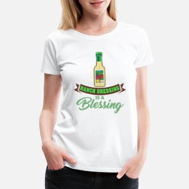 Carbs Ranch Dressing is a Blessing Funny Shirt Gift - Women's Premium T-Shirt