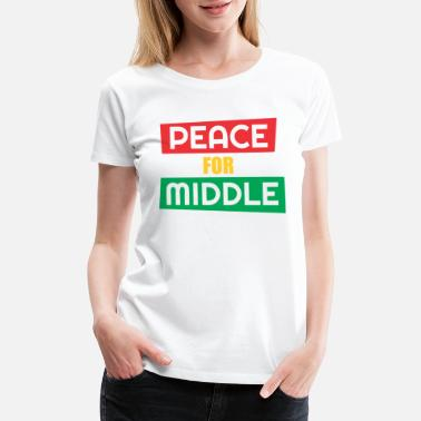 Middle Of The Week Peace For Middle - Women's Premium T-Shirt