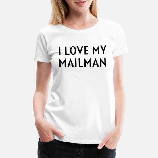 064eabff9b Designer T-Shirts - I Love My Mailman Proud Postman Wife Girlfriend -  Women's Premium