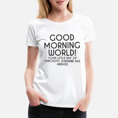 6140d0da funny T-shirts mens humour womens sarcastic top slogan tee Good Morning  World Shirts & Hemden ...