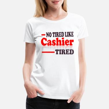 20 Cashier product - No Tired Like - Retail Worker - Women's Premium T-Shirt