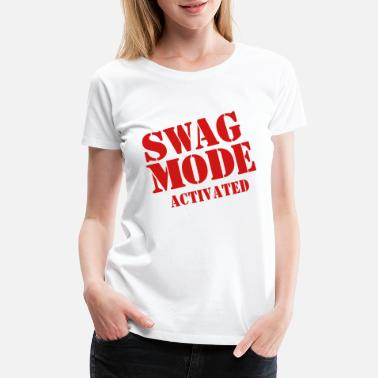 Pardon SWAG MODE ACTIVATED-By Crazy4tshirts - Women's Premium T-Shirt