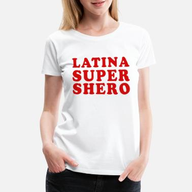 Mexicano Latina Super Shero - Women's Premium T-Shirt