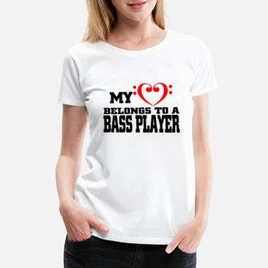 Bass Player Girlfriend Bassplayer Bass player bassist Gift - Women's Premium T-Shirt