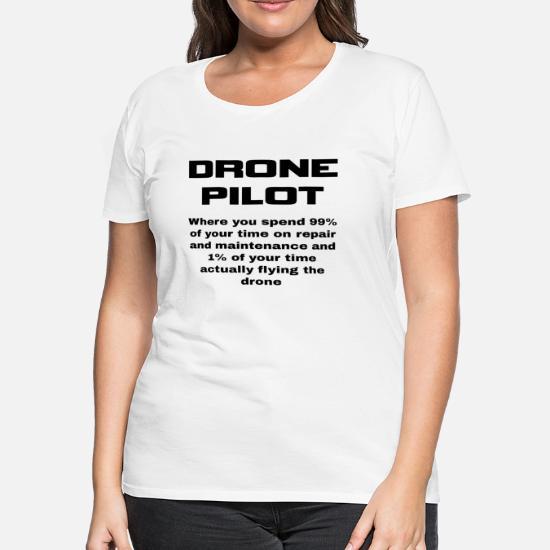 0e6a669d6 Women's Premium T-ShirtFunny Drone Pilot Quote Quadcopter Operator Gift