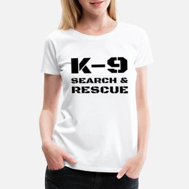Proud Police Officer K-9 Search And Rescue Dog Handler Trainer SAR K9 - Women's Premium T-Shirt