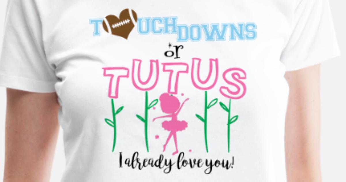 39184c2e Touchdowns or Tutus Women's Premium T-Shirt   Spreadshirt