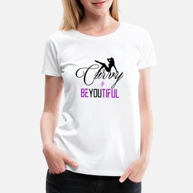 Curvy Girls Curvy N BeYouTiFul - Women's Premium T-Shirt