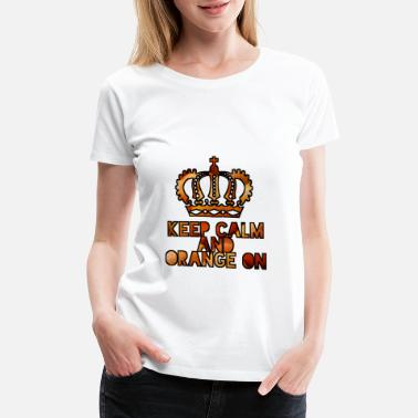 Netherlands Keep calm and orange on - Women's Premium T-Shirt