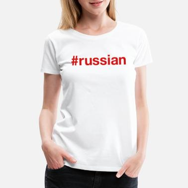 Be Russian RUSSIAN - Women's Premium T-Shirt