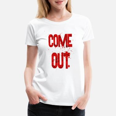 Coming Out come out - Women's Premium T-Shirt