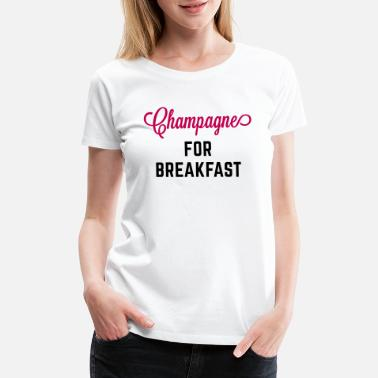 Breakfast Quotes Champagne For Breakfast Funny Quote - Women's Premium T-Shirt