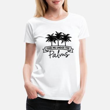 Summer Moon Palm Tree Find Me Under The Palms Black Funny Gift - Women's Premium T-Shirt