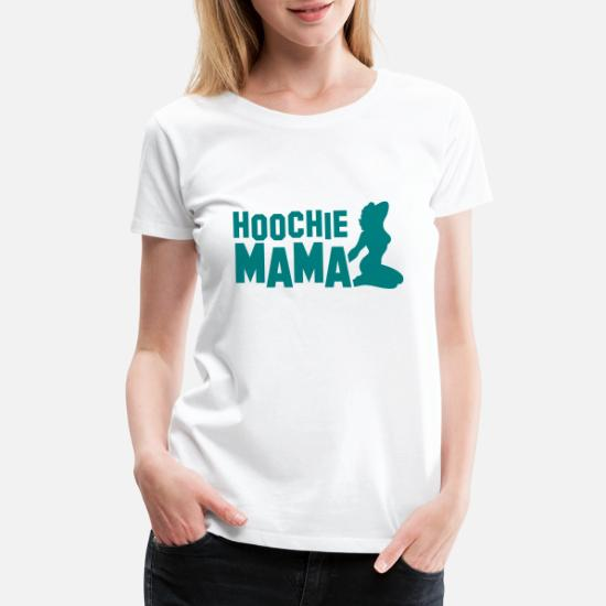 Hoochie Mama Sexy Lady Women S Premium T Shirt Spreadshirt Primos hoochie mama call reproduces perfect cow talk every time ps930. spreadshirt