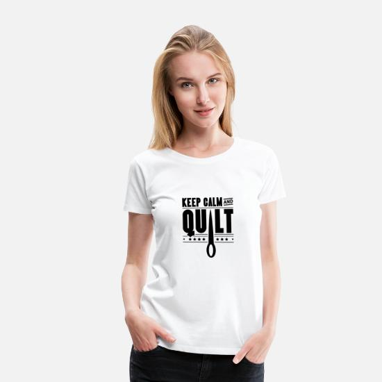 Quilting T-Shirts - Quilt QuilTS Quilters Team Quilter Quilting - Women's Premium T-Shirt white