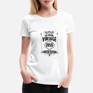95e47c4f1 limited edition 60 birthday 1959 born retro gift - Women's Premium T