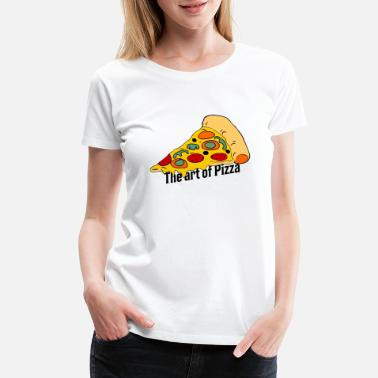Pizzeria Pizza is an art pizzeria - Women's Premium T-Shirt