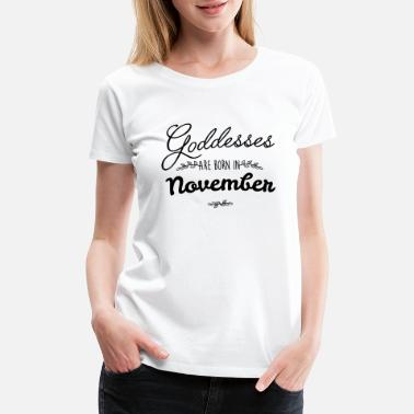 Born In November November Goddesses - Women's Premium T-Shirt