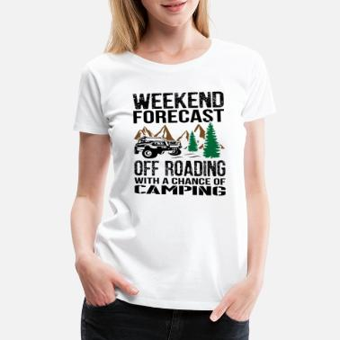 4x4 0ffroad With Chance Of Camping Jeep - Women's Premium T-Shirt