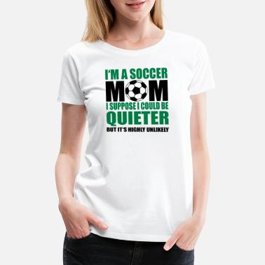 3e34adca8 Soccer Mom soccer mom - Women's Premium T-Shirt
