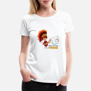 Sport Fishermen Indian fishermen - Angler - Women's Premium T-Shirt