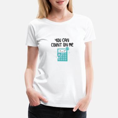 Counting Jokes You Can Count On Me Calculator for math teacher - Women's Premium T-Shirt