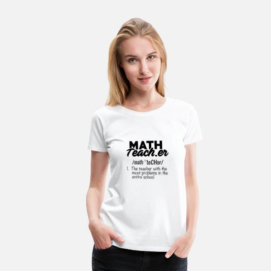 Geometry T-Shirts - funny math teacher definition - Women's Premium T-Shirt white