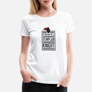 Christian Cross Knights Templar Helmet Funny Rather Be Medieval - Women's Premium T-Shirt