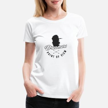 Point Of View Dreamers point of view - Women's Premium T-Shirt