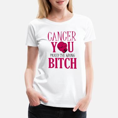 Funny Breast Cancer Quotes Cancer - you picked the wrong bitch - Women's Premium T-Shirt